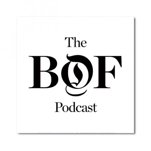 Business Of Fashion BOF Podcast